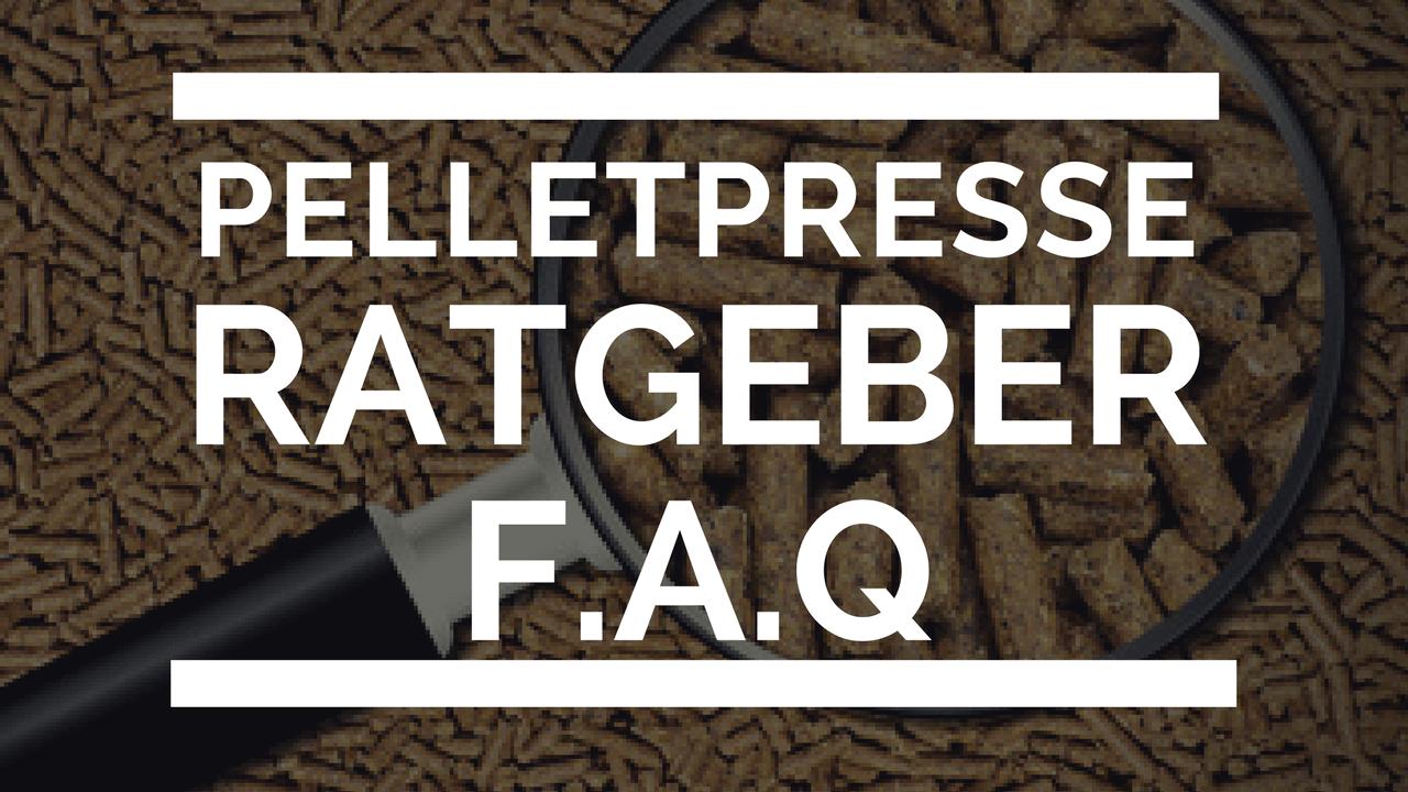 Pelletpresse Blog Ratgeber FAQ